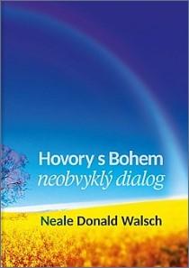 Hovory s Bohem, neobvyklý dialog - Neale Donald Walsch